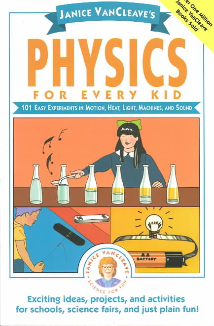 Janice Vancleave's Physics for Every Kid By VanCleave, Janice Pratt